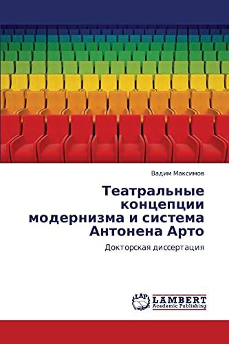 Teatralnye Kontseptsii Modernizma I Sistema Antonena Arto: Vadim Maksimov