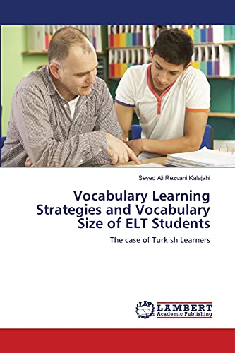 9783659151842: Vocabulary Learning Strategies and Vocabulary Size of ELT Students: The case of Turkish Learners