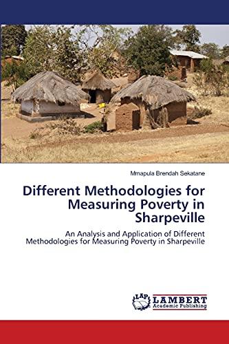 Different Methodologies for Measuring Poverty in Sharpeville: Mmapula Brendah Sekatane