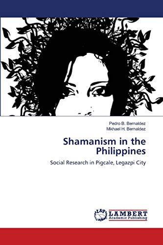 Shamanism in the Philippines: Pedro B. Bernaldez