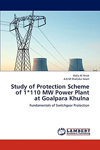 9783659152726: Study of Protection Scheme of 1*110 MW Power Plant at Goalpara Khulna: Fundamentals of Switchgear Protection