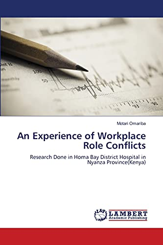 An Experience of Workplace Role Conflicts : Motari Omariba