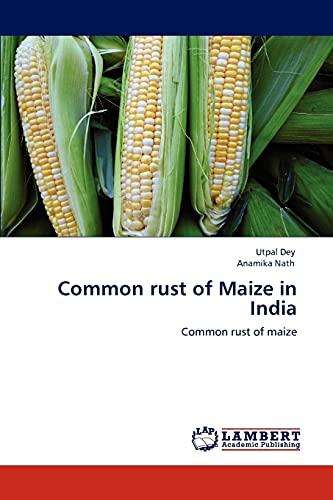 Common Rust of Maize in India: Utpal Dey (author)