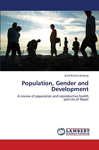 9783659154324: Population, Gender and Development: A review of population and reproductive health policies of Nepal