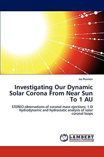 Investigating Our Dynamic Solar Corona from Near Sun to 1 Au: Jaz Pearson