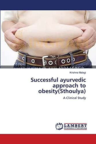 9783659154652: Successful ayurvedic approach to obesity(Sthoulya): A Clinical Study