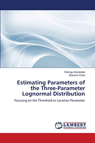 Estimating Parameters of the Three-Parameter Lognormal Distribution: Rodrigo Aristizabal
