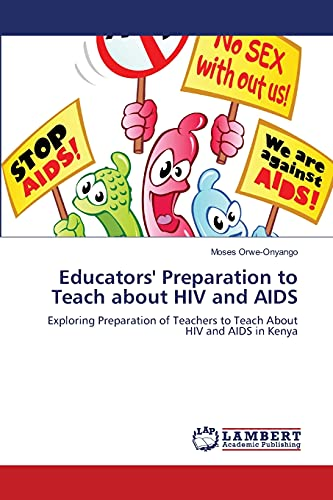Educators Preparation to Teach about HIV and AIDS: Moses Orwe-Onyango
