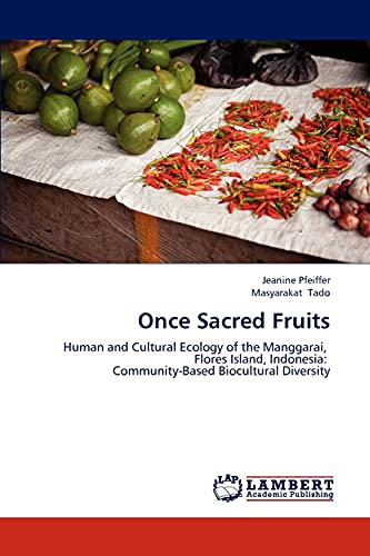Once Sacred Fruits: Human and Cultural Ecology: Pfeiffer, Jeanine