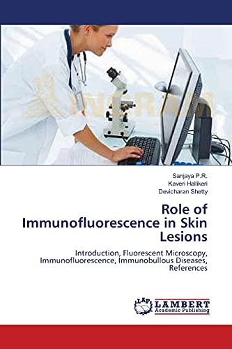 9783659155376: Role of Immunofluorescence in Skin Lesions: Introduction, Fluorescent Microscopy, Immunofluorescence, Immunobullous Diseases, References