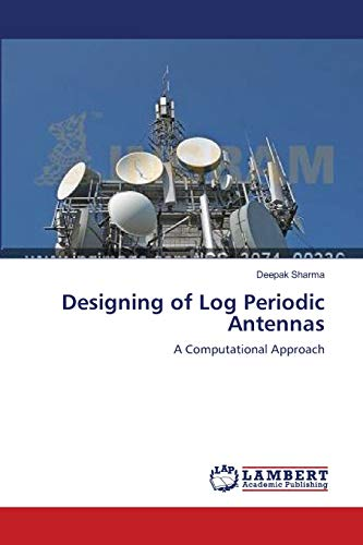 9783659155567: Designing of Log Periodic Antennas: A Computational Approach