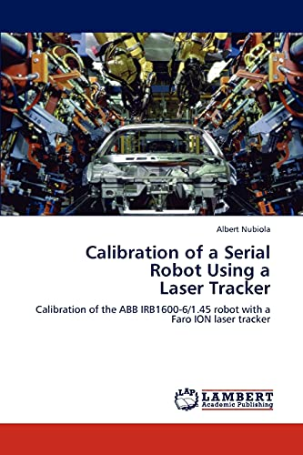 Calibration of a Serial Robot Using a Laser Tracker: Albert Nubiola