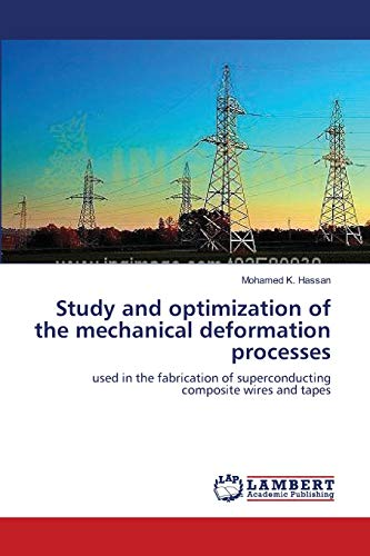 Study and optimization of the mechanical deformation processes: Mohamed K. Hassan