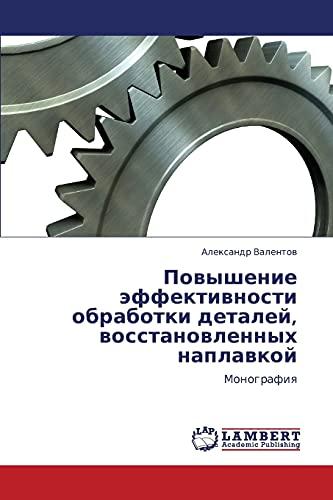 Povyshenie Effektivnosti Obrabotki Detaley, Vosstanovlennykh Naplavkoy: Aleksandr Valentov