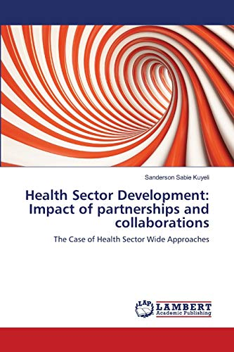 Health Sector Development: Impact of Partnerships and Collaborations: Sanderson Sabie Kuyeli