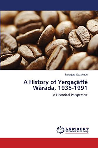 A History of Yergacaffe Warada, 1935-1991: Mulugeta Gezahegn