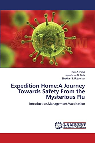 Expedition Home:A Journey Towards Safety From the Mysterious Flu: Introduction,Management,...