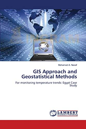9783659157288: GIS Approach and Geostatistical Methods: For monitoring temperature trends: Egypt Case Study