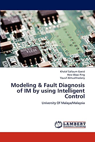 Modeling Fault Diagnosis of Im by Using Intelligent Control: Khalaf Salloum Gaeid
