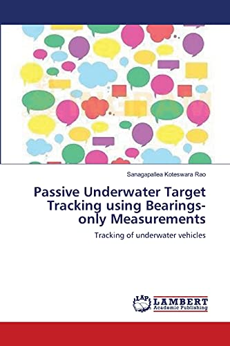 9783659157592: Passive Underwater Target Tracking using Bearings-only Measurements: Tracking of underwater vehicles