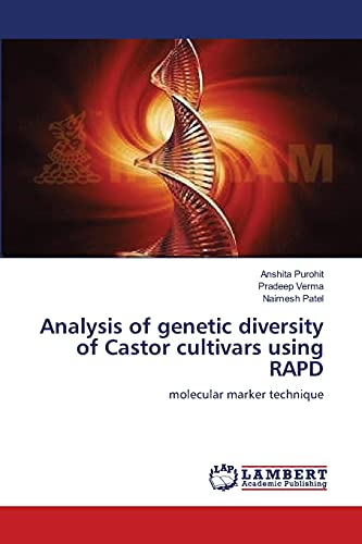 Analysis of Genetic Diversity of Castor Cultivars Using Rapd: Pradeep Verma