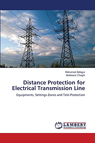 9783659157905: Distance Protection for Electrical Transmission Line: Equipments, Settings Zones and Tele-Protection