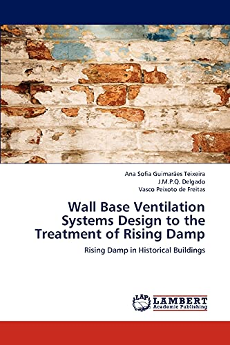 Wall Base Ventilation Systems Design to the Treatment of Rising Damp: Rising Damp in Historical ...