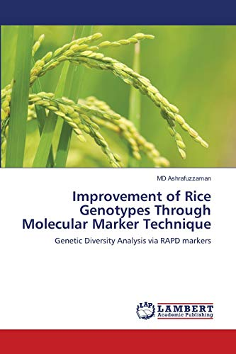 Improvement of Rice Genotypes Through Molecular Marker Technique: MD Ashrafuzzaman