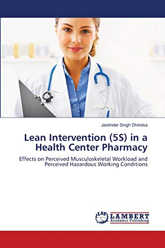 9783659159404: Lean Intervention (5S) in a Health Center Pharmacy: Effects on Perceived Musculoskeletal Workload and Perceived Hazardous Working Conditions