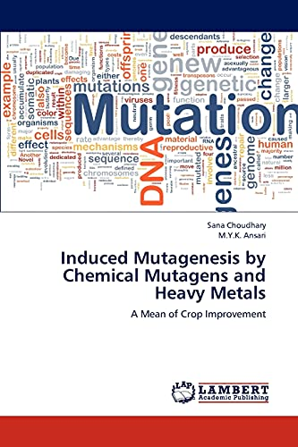 Induced Mutagenesis by Chemical Mutagens and Heavy Metals: Sana Choudhary