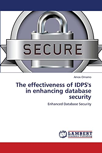 9783659159824: The effectiveness of IDPS's in enhancing database security: Enhanced Database Security