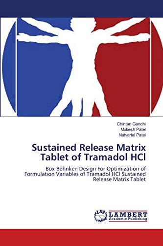 9783659159848: Sustained Release Matrix Tablet of Tramadol HCl: Box-Behnken Design For Optimization of Formulation Variables of Tramadol HCl Sustained Release Matrix Tablet