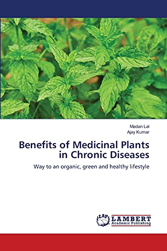 9783659159954: Benefits of Medicinal Plants in Chronic Diseases: Way to an organic, green and healthy lifestyle