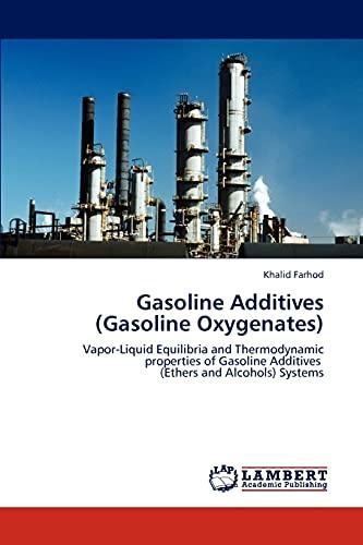 Gasoline Additives (Gasoline Oxygenates): Khalid Farhod