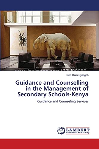 9783659160622: Guidance and Counselling in the Management of Secondary Schools-Kenya: Guidance and Counseling Services