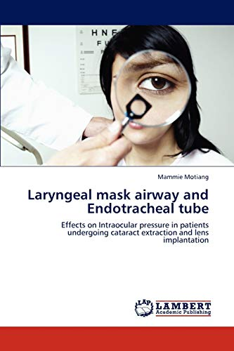 Laryngeal Mask Airway and Endotracheal Tube: Mammie Motiang