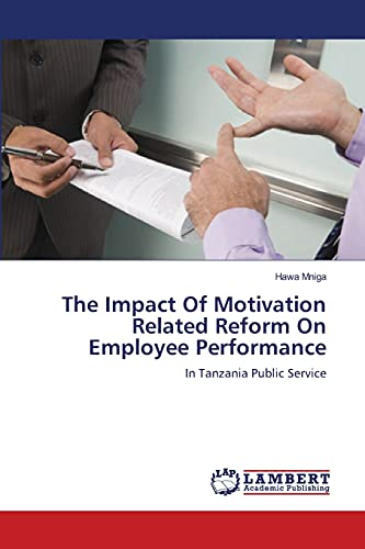 9783659161148: The Impact Of Motivation Related Reform On Employee Performance: In Tanzania Public Service