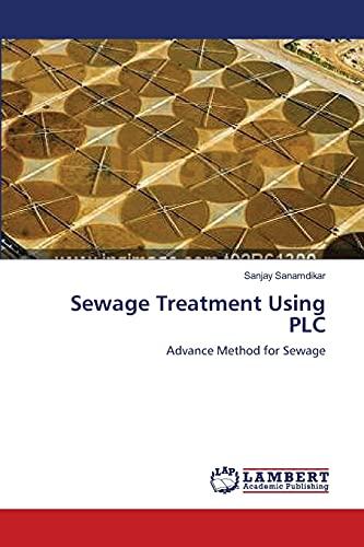 Sewage Treatment Using PLC: Sanjay Sanamdikar