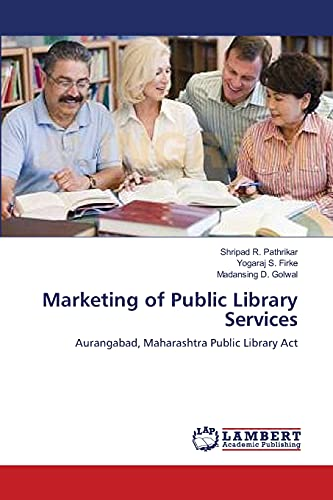 Marketing of Public Library Services: Shripad R. Pathrikar