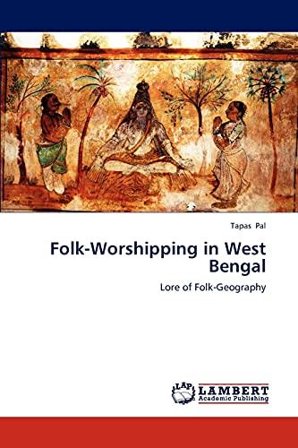 Folk-Worshipping in West Bengal: Lore of Folk-Geography: Pal, Tapas