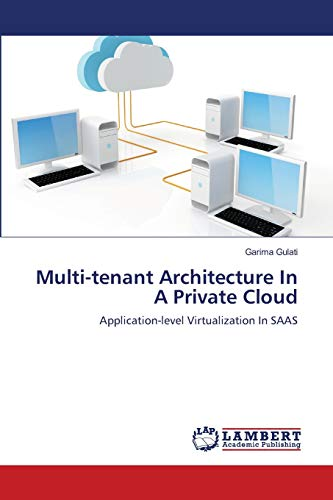 9783659162831: Multi-tenant Architecture In A Private Cloud: Application-level Virtualization In SAAS