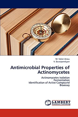 Antimicrobial Properties of Actinomycetes: M. Valan Arasu