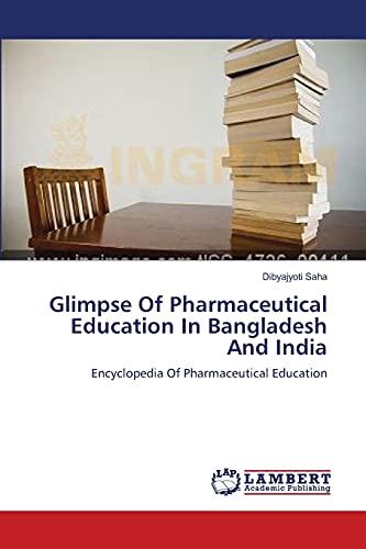 Glimpse of Pharmaceutical Education in Bangladesh and India: Dibyajyoti Saha