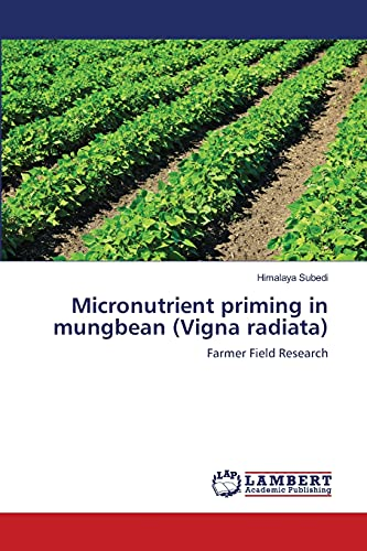 9783659164057: Micronutrient priming in mungbean (Vigna radiata): Farmer Field Research