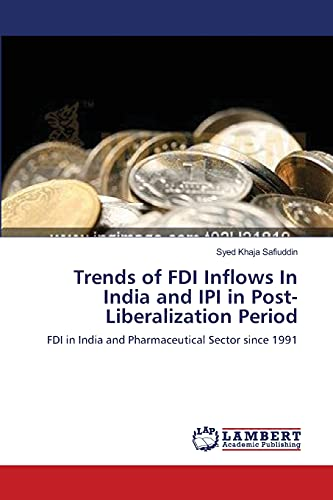 9783659165726: Trends of FDI Inflows In India and IPI in Post-Liberalization Period: FDI in India and Pharmaceutical Sector since 1991