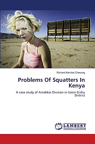9783659166648: Problems Of Squatters In Kenya: A case study of Ainabkoi Division in Uasin Gishu District