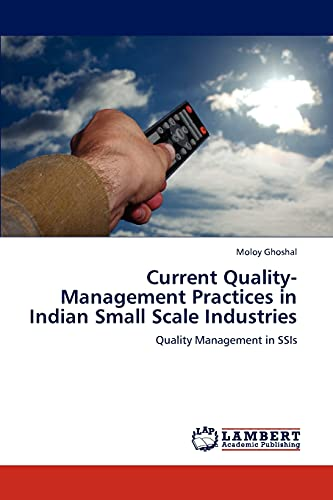 Current Quality-Management Practices in Indian Small Scale: Ghoshal Moloy