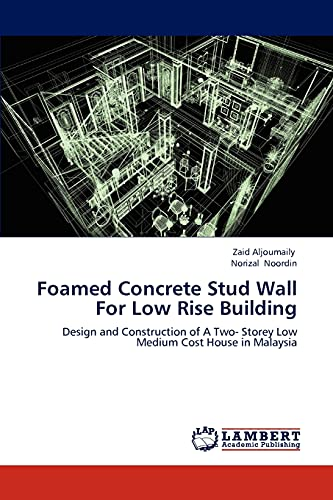 9783659167430: Foamed Concrete Stud Wall For Low Rise Building: Design and Construction of A Two- Storey Low Medium Cost House in Malaysia