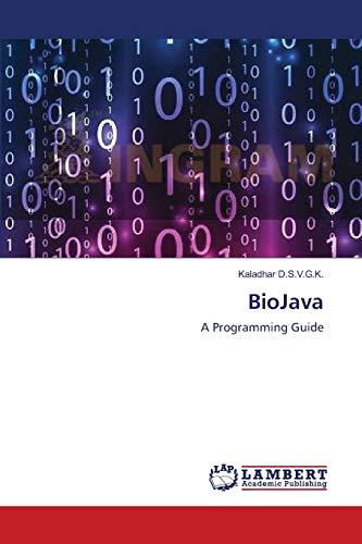 9783659167508: BioJava: A Programming Guide