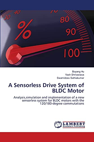 9783659167829: A Sensorless Drive System of BLDC Motor: Analysis,simulation and implementation of a new sensorless system for BLDC motors with the 120/180-degree commutations